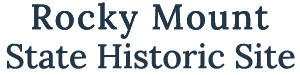 Rocky Mount State Historic Site